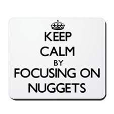 Keep Calm by focusing on Nuggets Mousepad