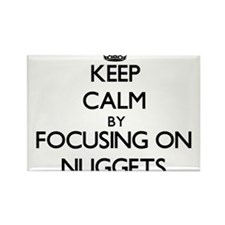 Keep Calm by focusing on Nuggets Magnets