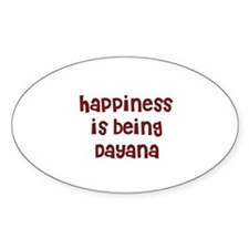 happiness is being Dayana Oval Decal