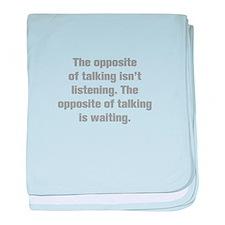 The opposite of talking isn t listening The opposi
