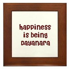 happiness is being Dayanara Framed Tile
