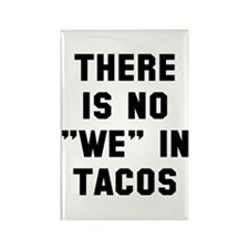 No we in tacos Rectangle Magnet