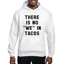 No we in tacos Hoodie