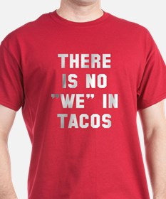 No we in tacos T-Shirt