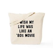 Wish life like 80s movie Tote Bag