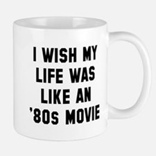 Wish life like 80s movie Mug