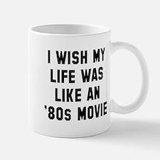 Wish life like 80s movie Small Small Mug