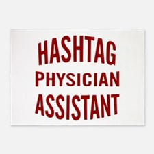 Hashtag Physician Assistant 5'x7'Area Rug
