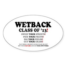 WETBACK CLASS OF 13 - PAY THEM A LIVING WA Decal