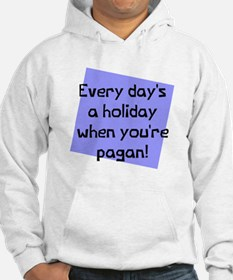 Everyday's holiday when Hoodie