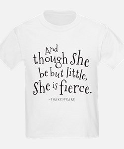 Shakespeare Though She Be But Little T-Shirt