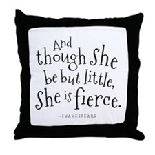 Shakespeare Though She Be But Little Throw Pillow