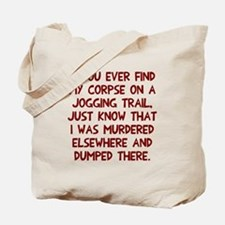 Corpse on jogging trail Tote Bag