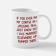 Corpse on jogging trail Mug