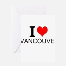 I Love Vancouver Greeting Cards