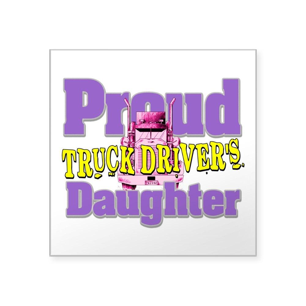 1410305906 CafePress Proud Truck Drivers Daughter Sticker Square Sticker