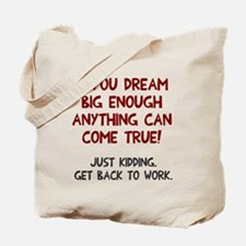 Get back to work Tote Bag