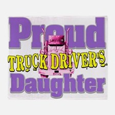 Proud Truck Drivers Daughter Throw Blanket