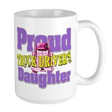 Proud Truck Drivers Daughter Mugs