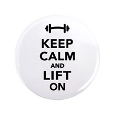 """Keep calm and lift on weights 3.5"""" Button"""