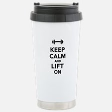 Keep calm and lift on w Stainless Steel Travel Mug
