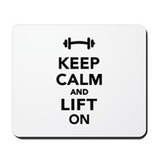 Keep calm and lift on weights Mousepad