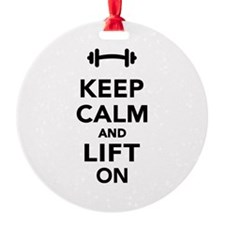 Keep calm and lift on weights Ornament