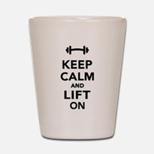 Keep calm and lift on weights Shot Glass