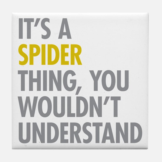 Its A Spider Thing Tile Coaster