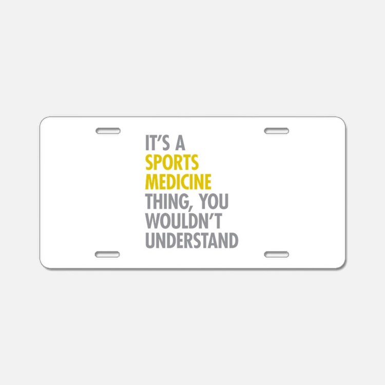 Sports Medicine Thing Aluminum License Plate