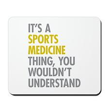 Sports Medicine Thing Mousepad