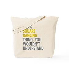 Square Dancing Thing Tote Bag