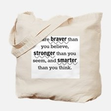 Braver than you believe Tote Bag