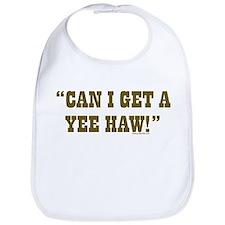 Can I get a YEE-HAW? Bib