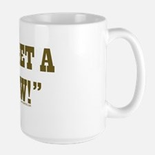 Can I get a YEE-HAW? Mug