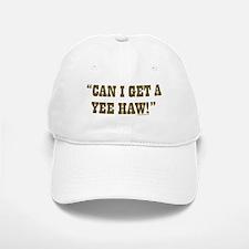 Can I get a YEE-HAW? Baseball Baseball Cap