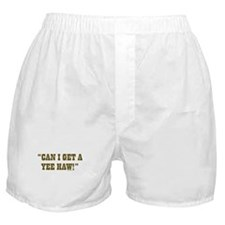 Can I get a YEE-HAW? Boxer Shorts
