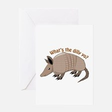 Whats The Dilly Greeting Cards