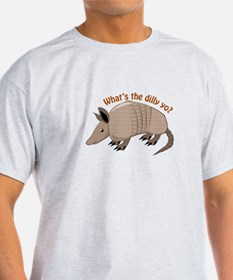 Whats The Dilly T-Shirt