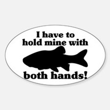 Hold My Fish With Both Hands Sticker (Oval)