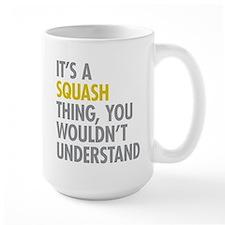 Its A Sqash Thing Mug