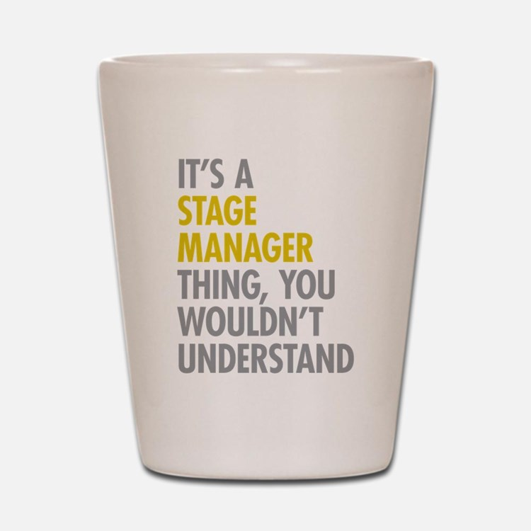 Stage Manager Thing Shot Glass
