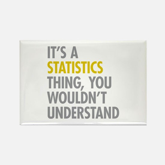 Its A Statistics Thing Rectangle Magnet