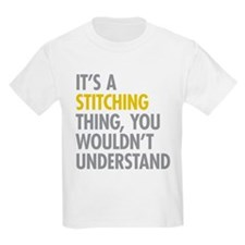Its A Stitching Thing T-Shirt