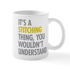 Its A Stitching Thing Mug