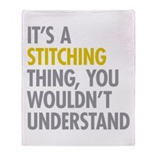 Its A Stitching Thing Throw Blanket