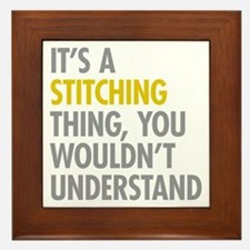 Its A Stitching Thing Framed Tile