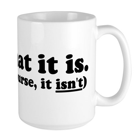 It Is What It Is Solid Large Mug
