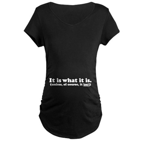 It Is What It Is Solid Maternity Dark Tee Tummy