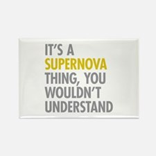 Its A Supernova Thing Rectangle Magnet